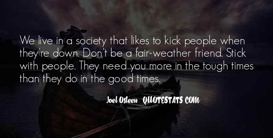 Quotes About When You Need A Friend #1734832