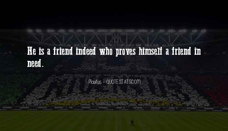 Quotes About When You Need A Friend #189008