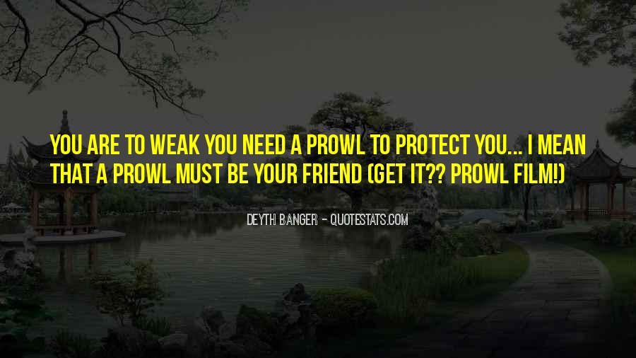 Quotes About When You Need A Friend #268951