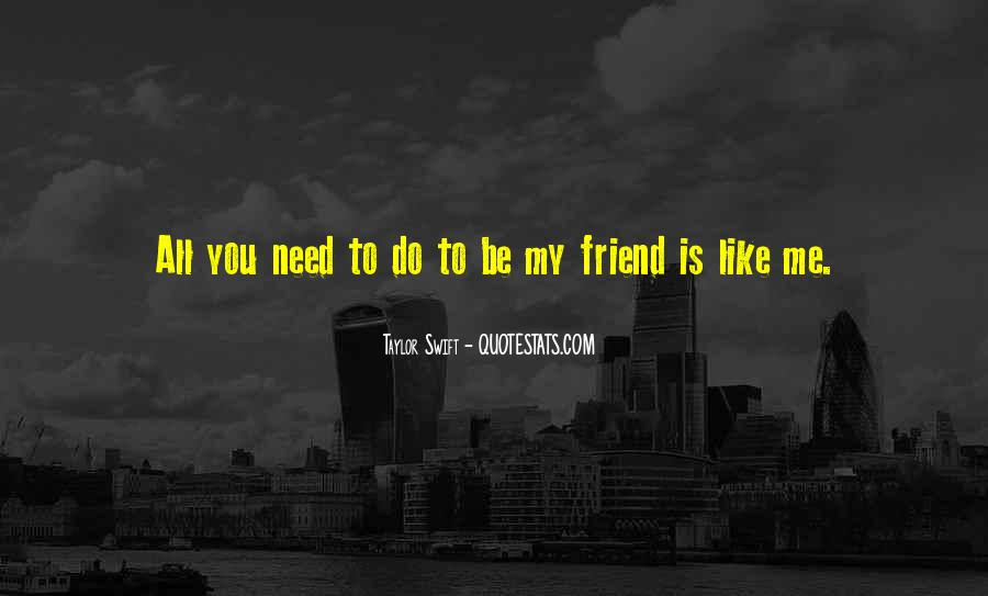Quotes About When You Need A Friend #284131