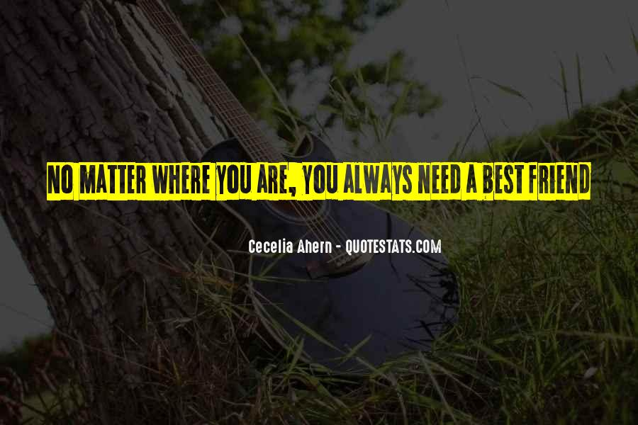 Quotes About When You Need A Friend #29407