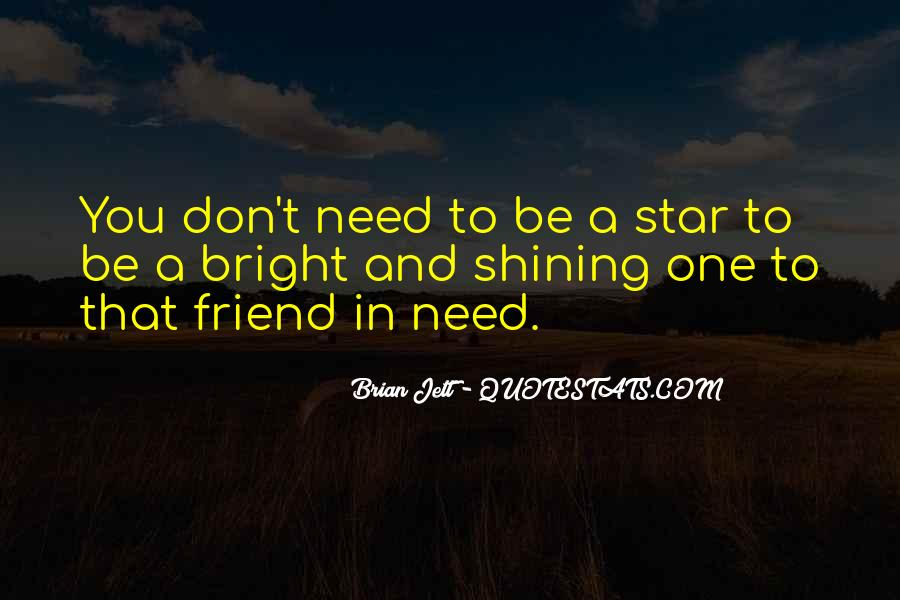 Quotes About When You Need A Friend #302811