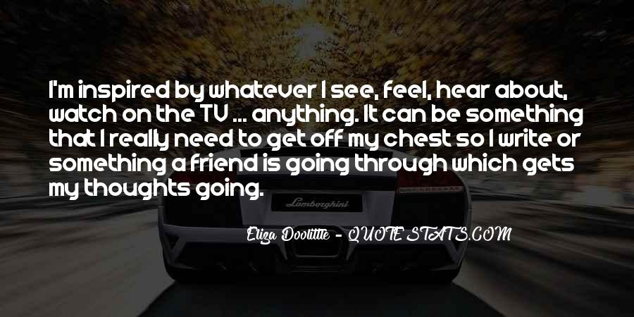 Quotes About When You Need A Friend #375178