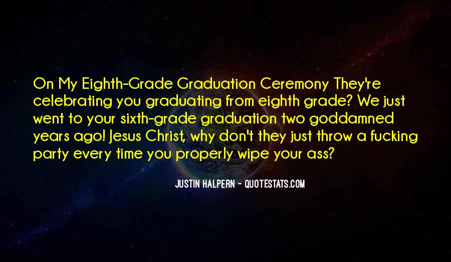 Quotes About Eighth Grade Graduation #530073