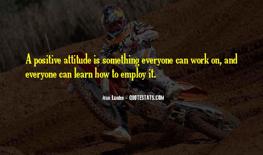 Quotes About A Positive Attitude At Work #38705