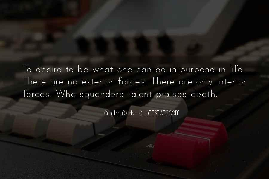 Quotes About One's Purpose In Life #1063421