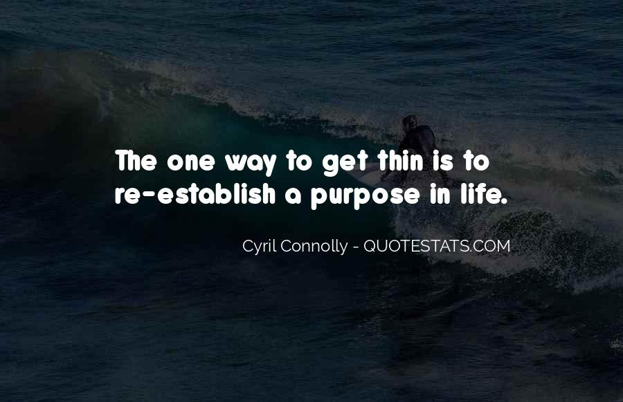 Quotes About One's Purpose In Life #1166747