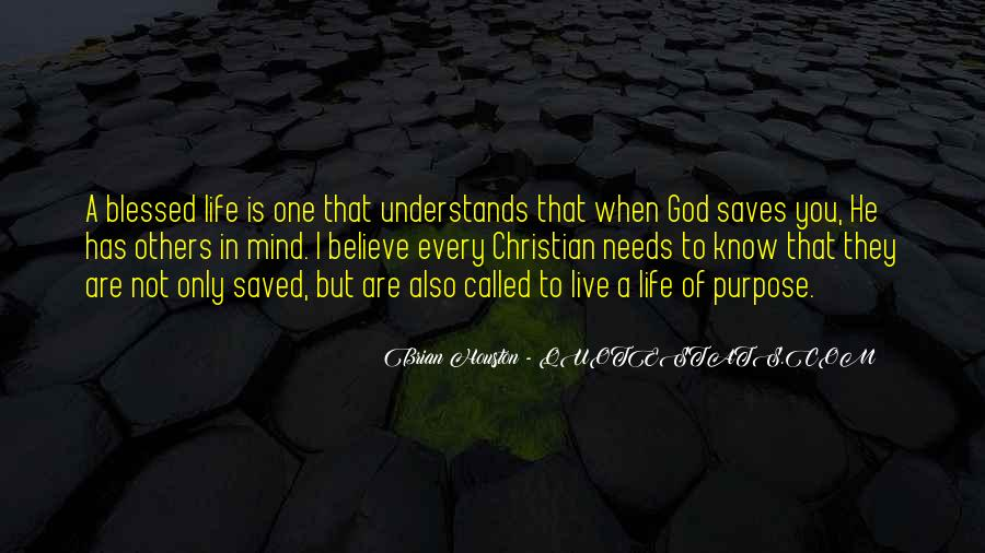Quotes About One's Purpose In Life #1226726