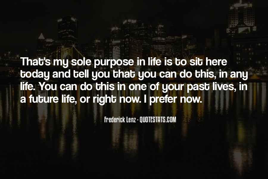 Quotes About One's Purpose In Life #1243317