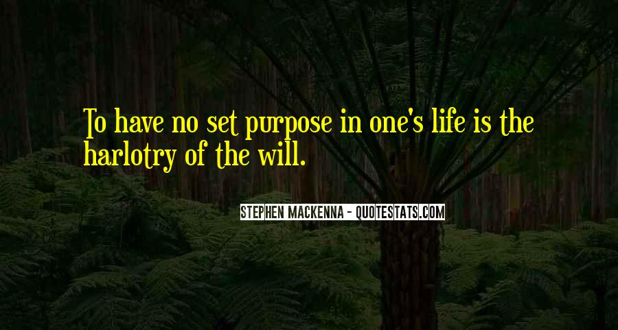 Quotes About One's Purpose In Life #1404012
