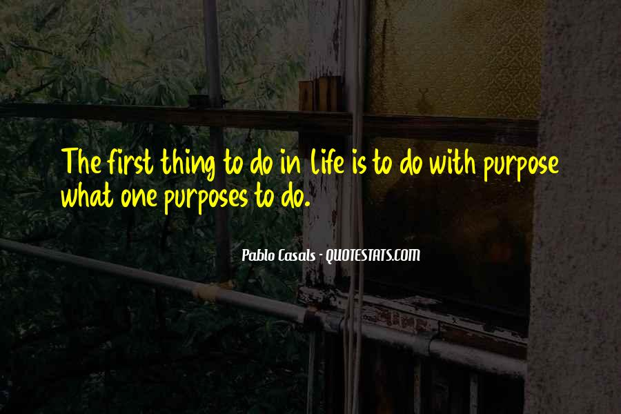 Quotes About One's Purpose In Life #142732