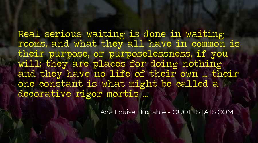 Quotes About One's Purpose In Life #153274