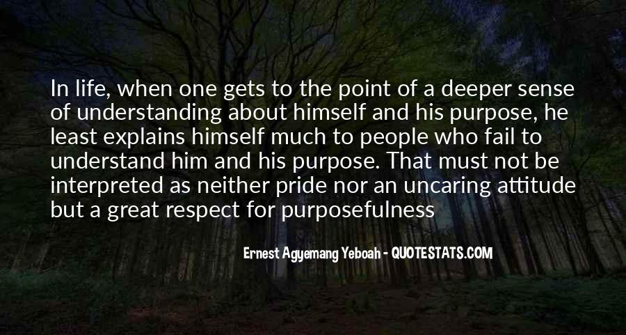 Quotes About One's Purpose In Life #228765