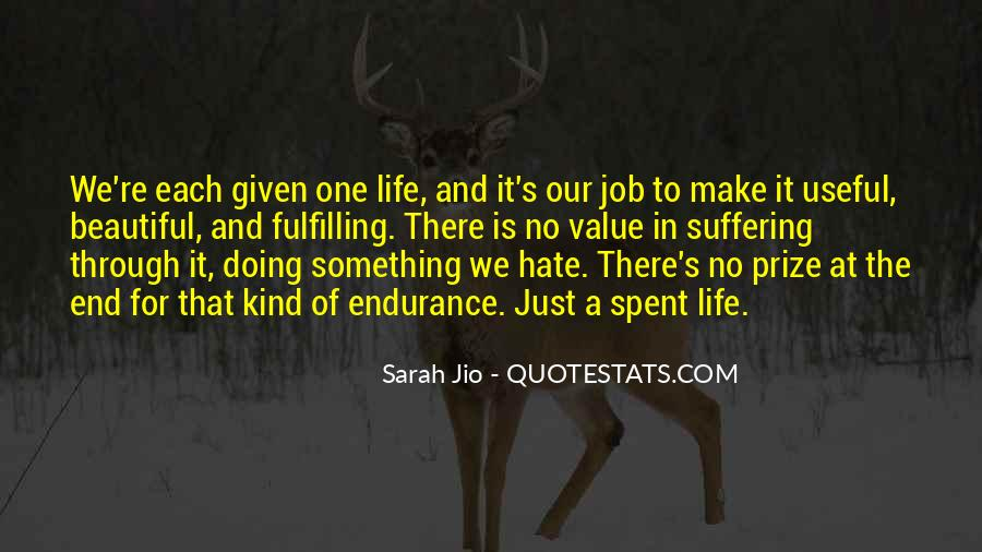 Quotes About One's Purpose In Life #241958