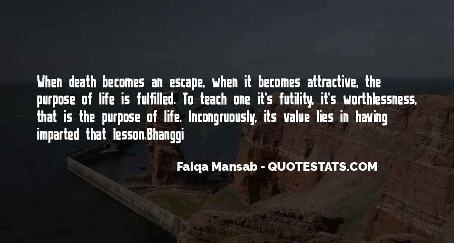 Quotes About One's Purpose In Life #242587