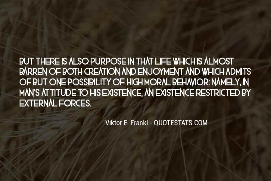 Quotes About One's Purpose In Life #350649