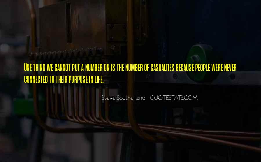 Quotes About One's Purpose In Life #447600