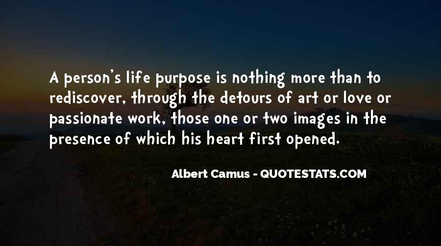 Quotes About One's Purpose In Life #458225