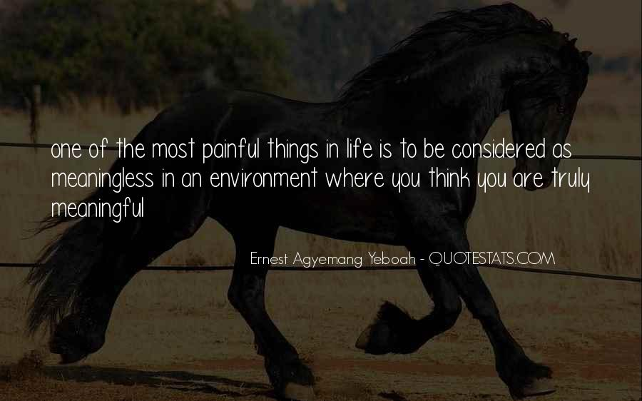 Quotes About One's Purpose In Life #493479