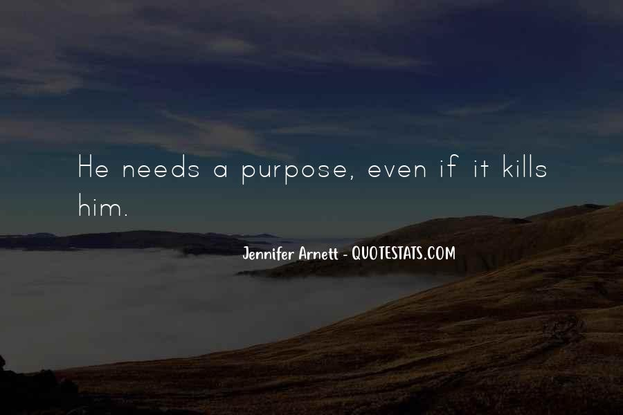 Quotes About One's Purpose In Life #605521