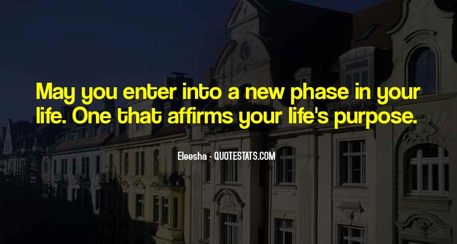 Quotes About One's Purpose In Life #688236