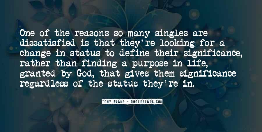 Quotes About One's Purpose In Life #702013