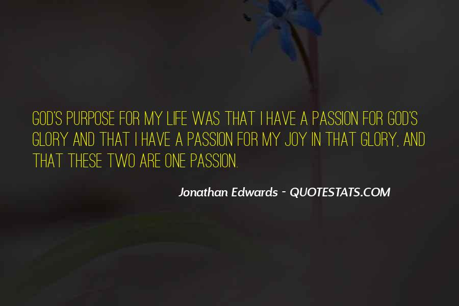 Quotes About One's Purpose In Life #711088
