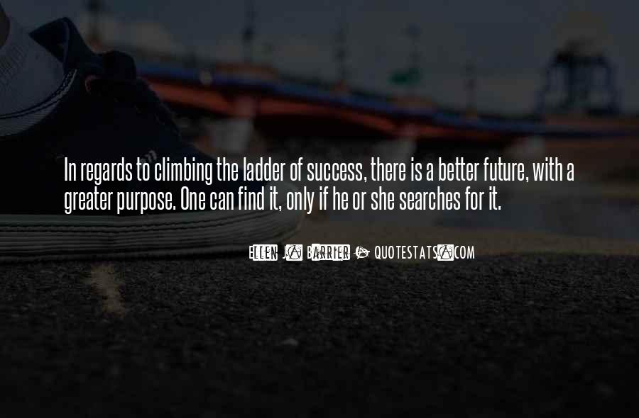 Quotes About One's Purpose In Life #727939