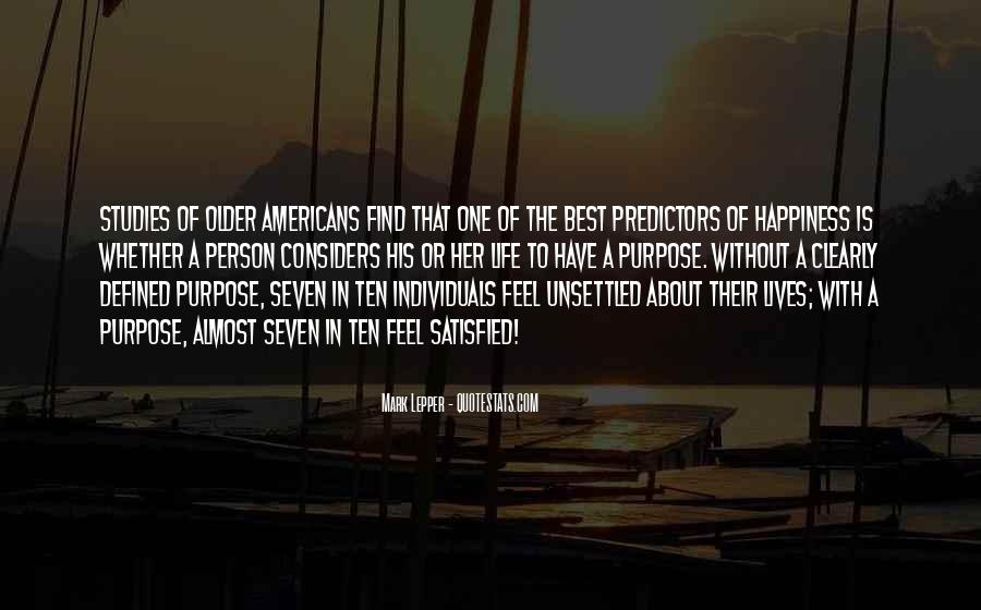 Quotes About One's Purpose In Life #854193
