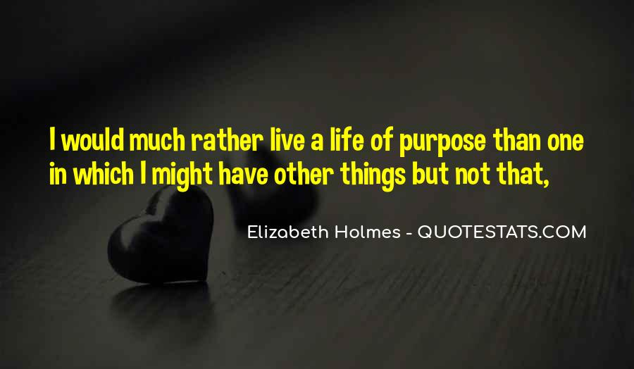 Quotes About One's Purpose In Life #892404