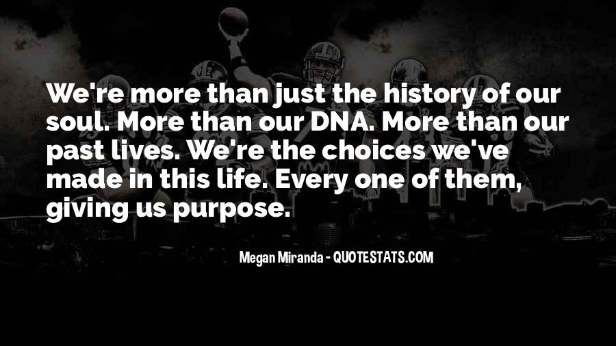 Quotes About One's Purpose In Life #944213