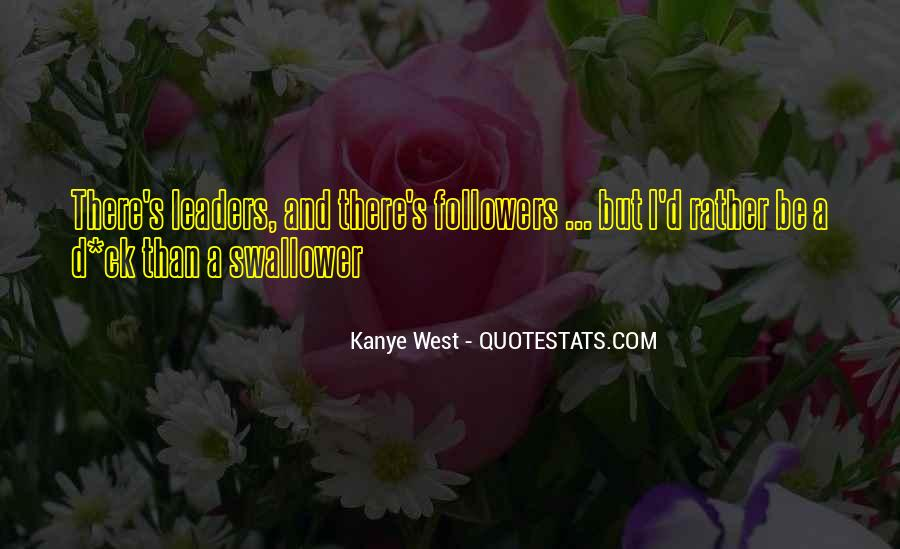 Quotes About Leaders And Followers #1570942