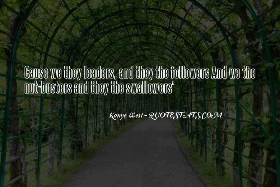 Quotes About Leaders And Followers #1798233