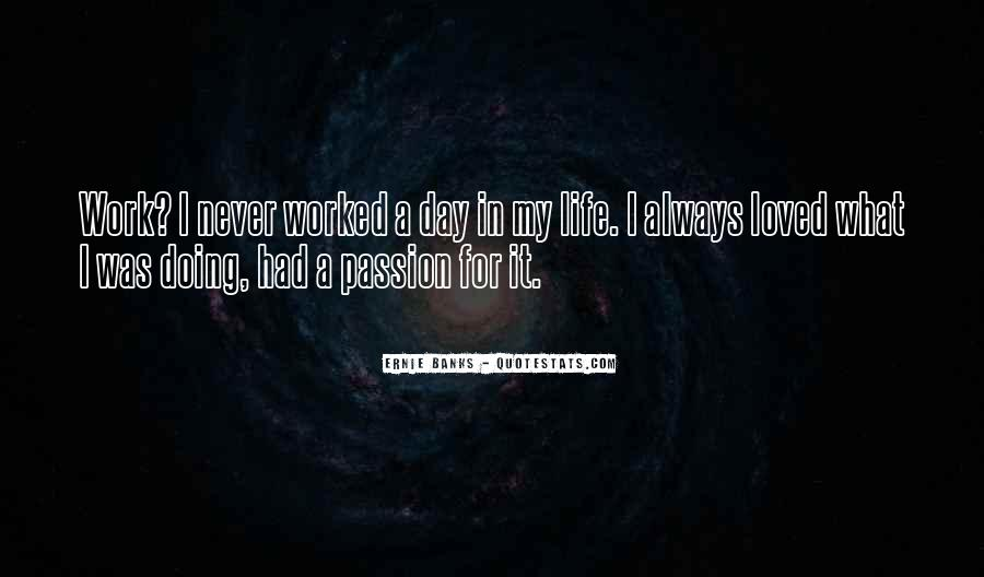 Quotes About Never Worked A Day In Your Life #1254200