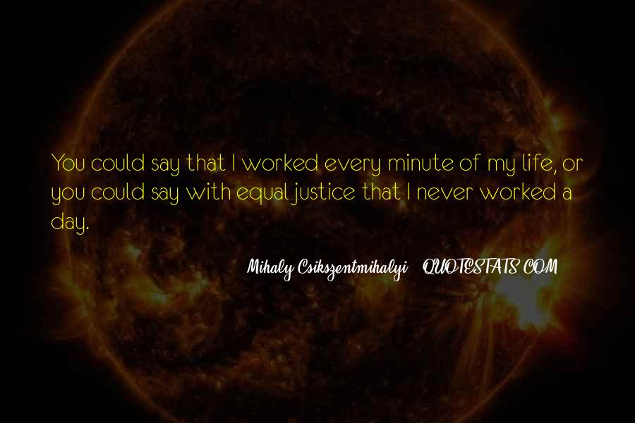Quotes About Never Worked A Day In Your Life #277105