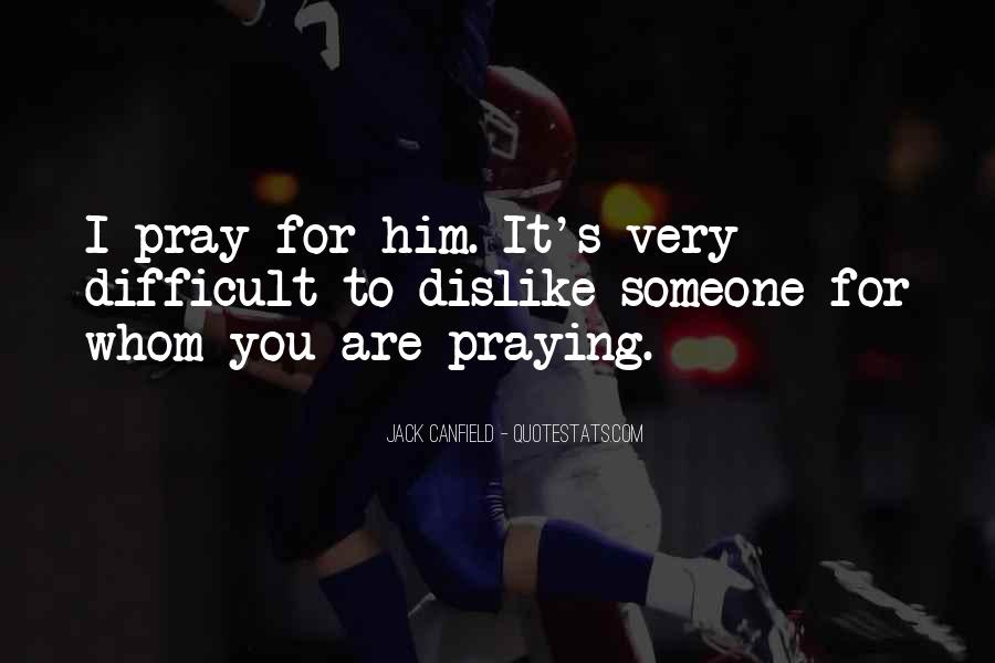 Quotes About Praying For Someone #840302