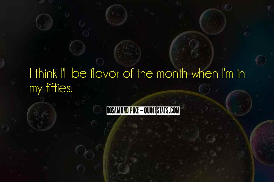 Quotes About Flavor Of The Month #1469189