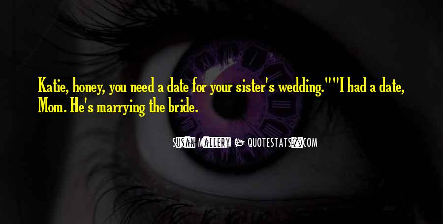 Quotes About Your Maid Of Honor #1830317