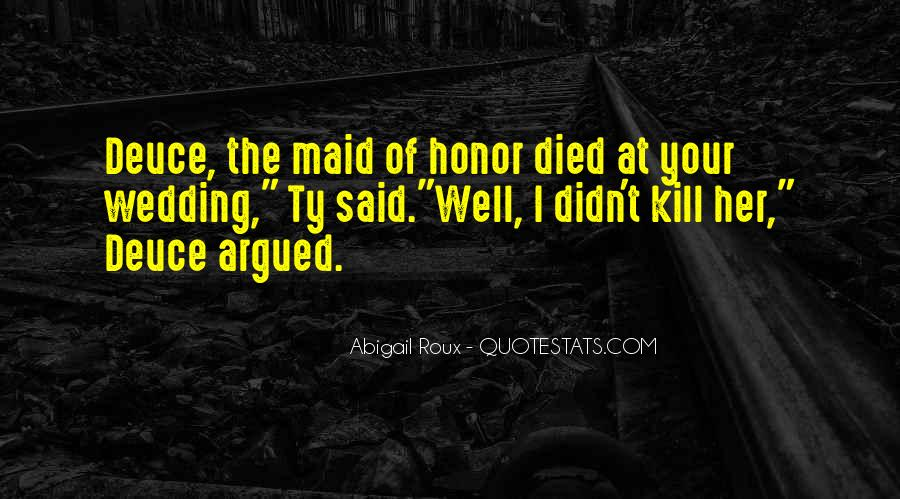 Quotes About Your Maid Of Honor #24893