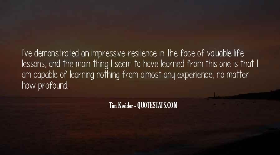 Quotes About Learning Valuable Lessons #1310780
