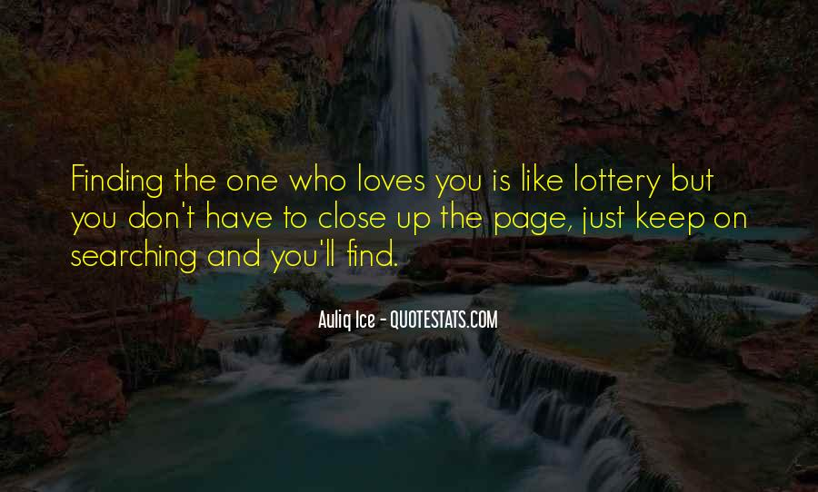 Quotes About Finding Someone That Loves You For You #1386280