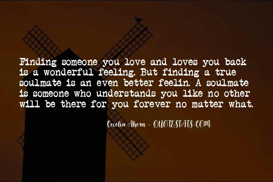 Quotes About Finding Someone That Loves You For You #794591