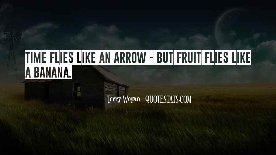 Quotes About Fruit Flies #1056408