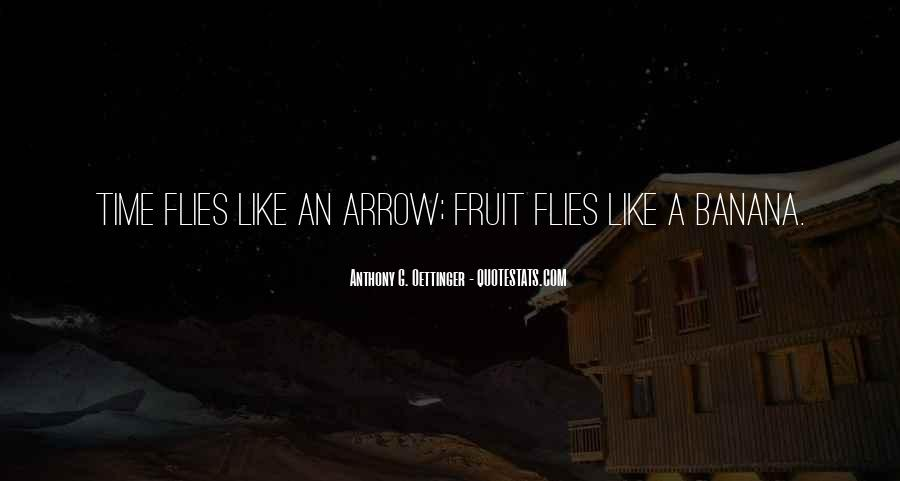 Quotes About Fruit Flies #1461512