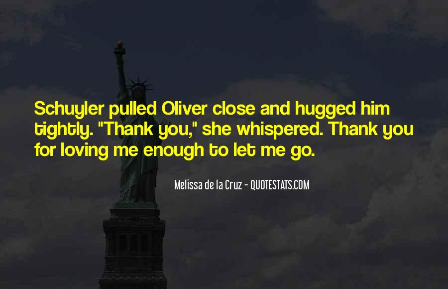 Quotes About Loving Enough To Let Go #1008721