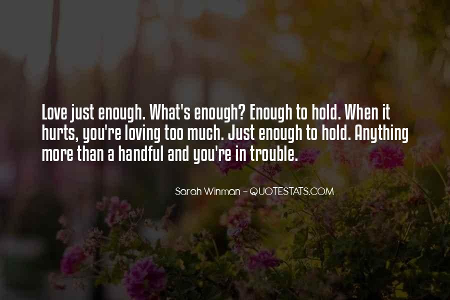 Quotes About Loving Enough To Let Go #466090