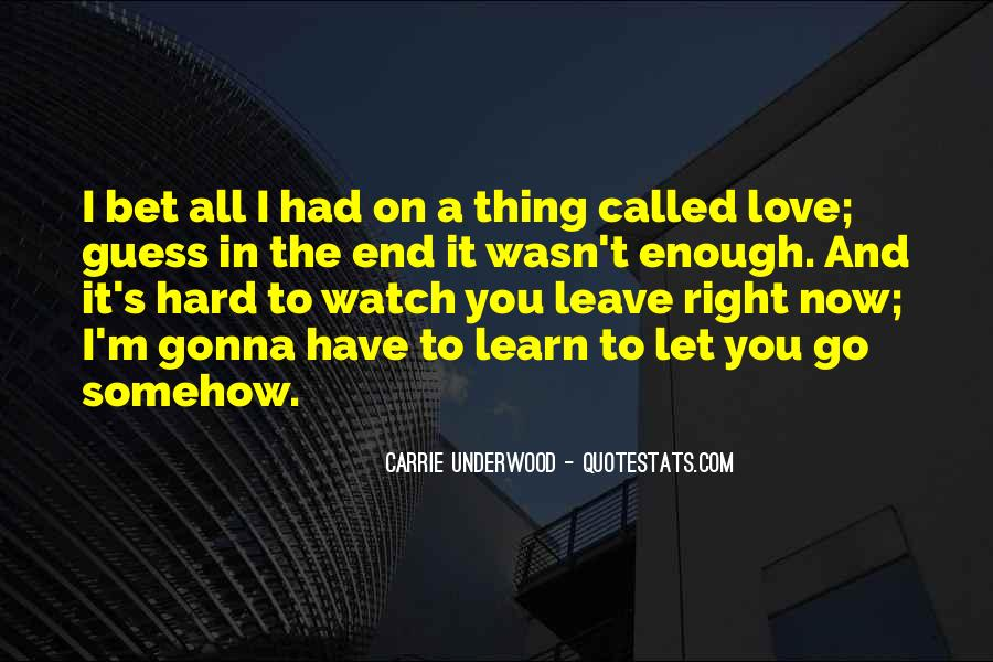 Quotes About Loving Enough To Let Go #89045