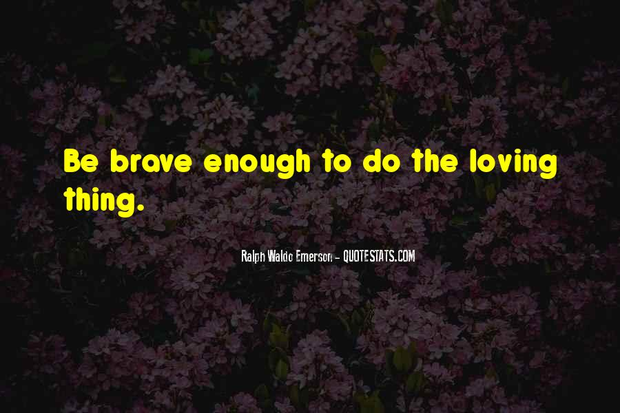 Quotes About Loving Enough To Let Go #91811