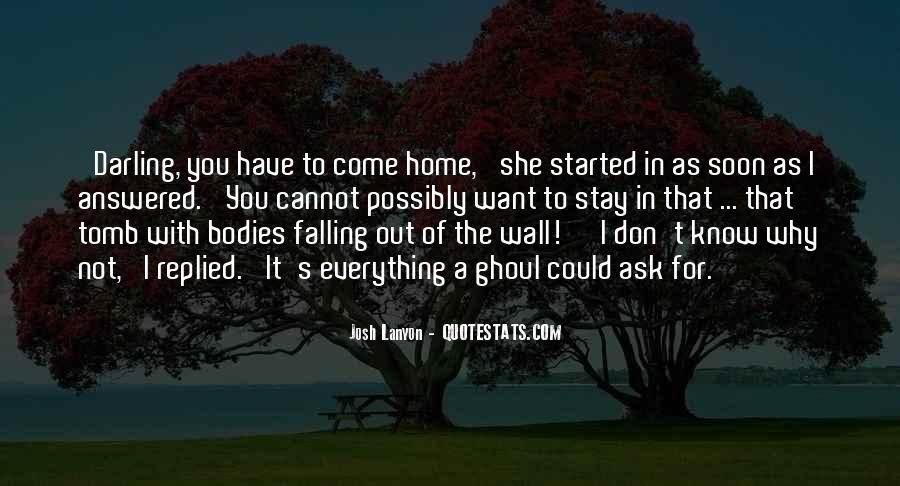 Quotes About Come Home Soon #1631824
