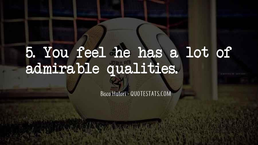 Quotes About Admirable Qualities #1563564